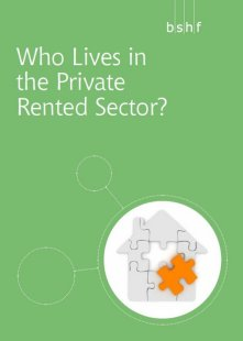 Who Lives in the Private Rented Sector?